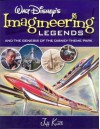 Walt Disney's Imagineering Legends and the Genesis of the Disney Theme Park - Jeff Kurtti, Bruce Gordon