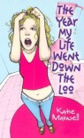 The Year My Life Went Down the Loo - Katie Maxwell