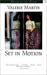 Set In Motion - Valerie Martin