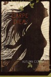 Carpe Diem - Autumn Cornwell