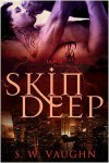 Skin Deep - S.W. Vaughn
