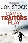 Games Traitors Play - Jon Stock