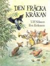 Den Fräcka Kråkan: En sann berättelse om Skånes värsta kråka - Ulf Nilsson, Eva Eriksson