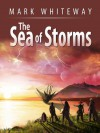 The Sea of Storms  - Mark Whiteway