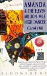 Amanda & The Eleven Million Mile High Dancer - Carol de Chellis Hill