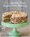 The Joy of Gluten-Free, Sugar-Free Baking: 80 Low-Carb Recipes that Offer Solutions for Celiac Disease, Diabetes, and Weight Loss - Peter Reinhart, Denene Wallace