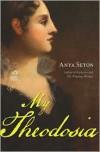 My Theodosia - Anya Seton