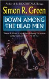 Down Among the Dead Men - Simon R. Green