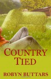 Country Tied - Robyn Buttars