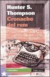 Cronache del rum - Hunter S. Thompson, Marco Rossari