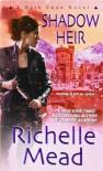 Shadow Heir - Richelle Mead