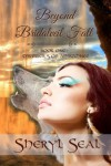 Beyond Bridalveil Fall (Dwellers of Ahwahnee, Book 1) - Sheryl Seal