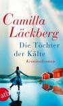 Die Töchter der Kälte - Camilla Läckberg, Gisela Kosubek