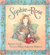 Sophie and Rose - Kathryn Lasky, Wendy Anderson Halperin