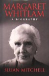 Margaret Whitlam: A Biography - Susan Mitchell