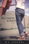 Becoming Bobbie - R.J. Stevens