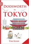 Dodsworth in Tokyo - Tim Egan