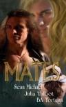 Mates - Sean Michael, Julia Talbot, B.A. Tortuga