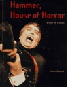 Hammer, House of Horror: Behind the Screams - Howard Maxford