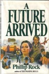 A Future Arrived - Phillip Rock