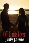 Off Limits Lover - Judy Jarvie
