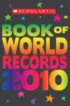 Scholastic Book Of World Records 2010 - Jenifer Corr Morse