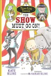 The Show Must Go On! - Kate Klise, M. Sarah Klise