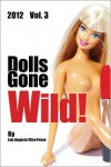 Dolls Gone Wild! Vol 3 - Luiz Augusto Silva Penze