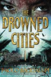 The Drowned Cities (Ship Breaker) - Paolo Bacigalupi