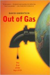 Out of Gas: The End of the Age of Oil - David L. Goodstein