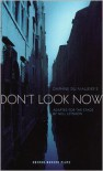 Don't Look Now - Daphne du Maurier,  Adapted by Nell Leyshon