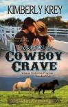 Cassie's Cowboy Crave  - Kimberly Krey