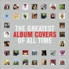 The Greatest Album Covers of All Time - Grant Scott, Grant Scott, Johnny Morgan