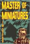 Master of Miniatures - Jim Shepard