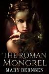 The Roman Mongrel - Mary Bernsen