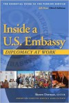 Inside a U.S. Embassy: Diplomacy at Work, The Essential Guide to the Foreign Service - Shawn Dorman