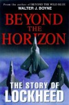 Beyond The Horizon: The Story Of Lockheed - Walter J. Boyne