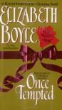 Once Tempted - Elizabeth Boyle