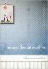 An Accidental Mother - Katherine Anne Kindred