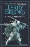 I figli di Armageddon (La genesi di Shannara, #1) - Terry Brooks, Riccardo Valla