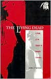The Living Dead: A Study of the Vampire in Romantic Literature - James B. Twitchell