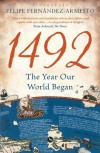 1492: The Year Our World Began - Felipe Fernández-Armesto