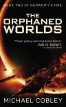 The Orphaned Worlds - Michael Cobley