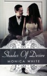 Shades of Desire - Monica White
