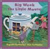 Big Week for Little Mouse (Little Mice) - Eugenie Fernandes;Kim Fernandes