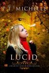 Lucid - P.T. Michelle