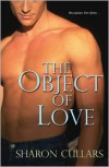 The Object of Love - Sharon Cullars