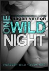 One Wild Night - Magan Vernon