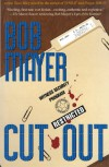 Cut Out: A Dave Riley Novel - Bob Mayer
