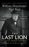 The Last Lion: Winston Spencer Churchill: Defender of the Realm, 1940-1965 - Paul Reid, William Raymond Manchester